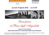 """""""Luna Piena nel Parco degli Acquedotti"""" serata astronomica a Roma il 18 Agosto"""